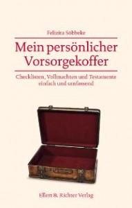 Das Buch Mein persönlicher Vorsorgekoffer bietet Checklisten, Vollmachten, Testamente und gar Zitate für die Bewältigung der letzten Lebensphase